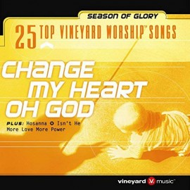 25 Top Vineyard Worship Songs - Change My Heart Oh God (CD Duplo)