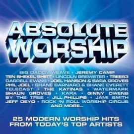 Absolute Worship - 25 Modern Worship Hits From Today's Top Artists (CD Duplo)