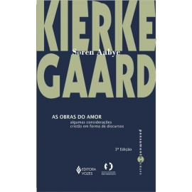 As Obras do Amor - Soren Aabye Kierkegaard
