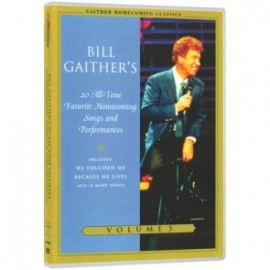 Bill Gaither's - 20 All-Time Favorite Homecoming Songs And Permomances