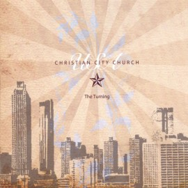 Christian City Church - The Turning