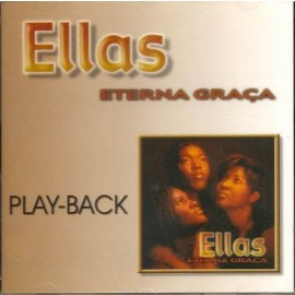 Ellas - Eterna Graça (Play-Back)
