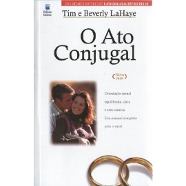O Ato Conjugal - Tim E Beverly LaHaye