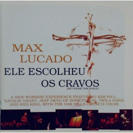 Max Lucado - Ele Escolheu os Cravos (He Chose the Nails)