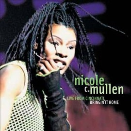 Nicole C. Mullen - Bringin' It Home