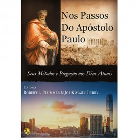 Nos Passos Do Apóstolos Paulo - Robert L. Plummer & John Mark Terry