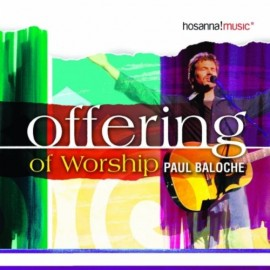Paul Baloche - Offering of Worship