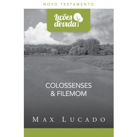 Lições De Vida - Colossenses e Filemon - Max Lucado
