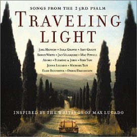 Traveling Light - Inspired By The Writings Of Max Lucado