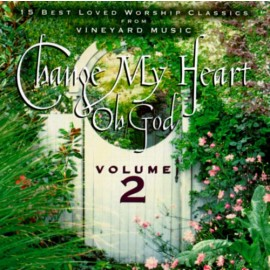 Vineyard Music Group - Change My Heart Oh God Volume 2