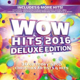WOW Hits 2016 - Deluxe Edition - 36 Of Today's Top Christian Artists & Hits (CD Duplo)